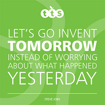 Let's go invent tomorrow instead of worrying about what happened yesterday - Steve Jobs