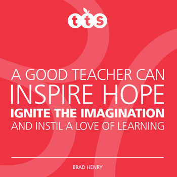 A good teacher can inspire hope, ignite the imagination, and instill a love of learning - Brad Henry